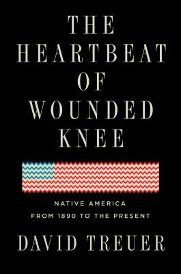 The Heartbeat of Wounded Knee: Indian America from 1890 to the Present