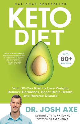 Keto Diet: Your 30-Day Plan to Lose Weight, Balance Hormones, Fight Inflammation, and Reverse Disease