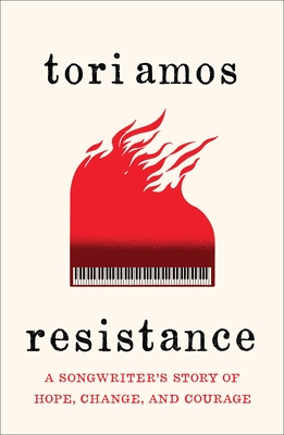 Resistance: A Songwriter's Story of Hope, Change, and Courage
