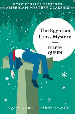 The Egyptian Cross Mystery: An Ellery Queen Mystery