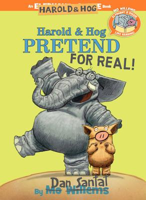Harold and Hog Pretend for Real!: Elephant & Piggie Like Reading!