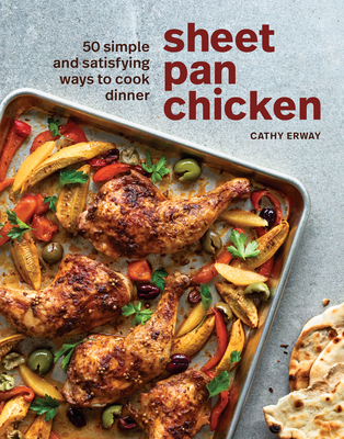 Sheet Pan Chicken: 50 Ways to Ease Into Dinner