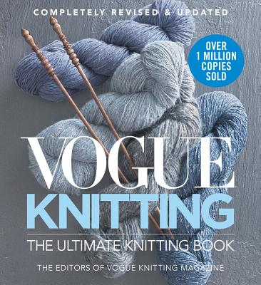 Vogue Knitting: The Ultimate Knitting Book: Revised and Updated
