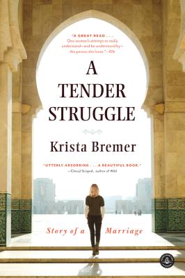 A Tender Struggle: Story of a Marriage