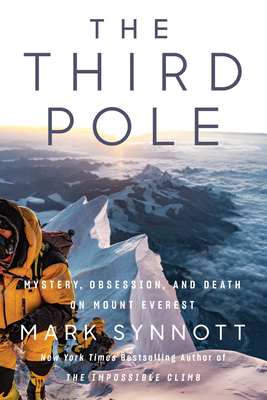 The Third Pole: An Expedition Into the Indomitable Mystery of Everest's North Face