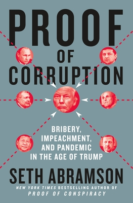 Proof of Corruption: Bribery, Impeachment, and Pandemic in the Age of Trump