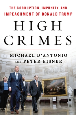 High Crimes: The Inside Story of the Trump Impeachment