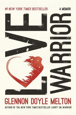 Love Warrior: A Memoir