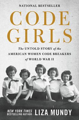 Code Girls: The Untold Story of the American Women Code Breakers of World War II