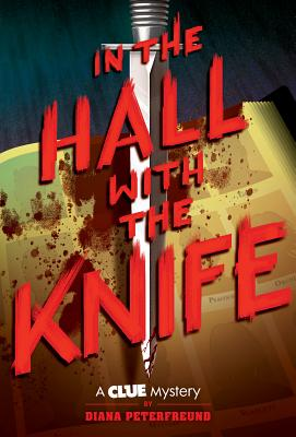 In the Hall with the Knife: A Clue Mystery #1