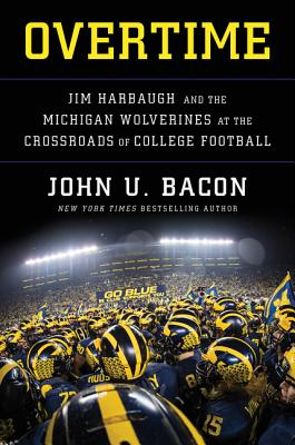 Overtime: Jim Harbaugh and the Michigan Wolverines at the Crossroads