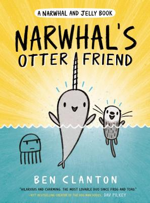 Narwhal's Otter Friend: Narwhal and Jelly Book #4