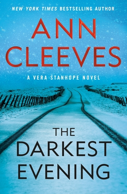 The Darkest Evening: A Vera Stanhope Mystery