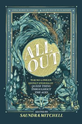 All Out: The No-Longer-Secret Stories of Kick-Ass Queer Teens