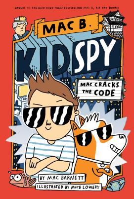 Mac Cracks the Code: Mac B., Kid Spy #4