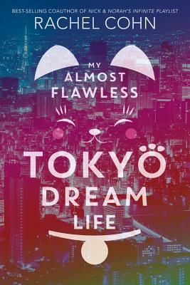 My Almost Flawless Tokyo Dream Life