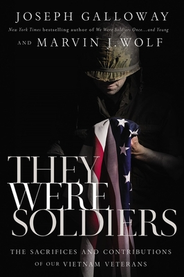 They Were Soldiers: The Sacrifices and Contributions of Our Vietnam Veterans