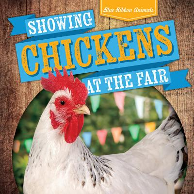 Showing Chickens at the Fair