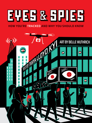 Eyes and Spies: How You're Tracked and Why You Should Know