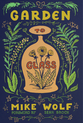 Garden to Glass: Grow Your Drinking from the Ground Up