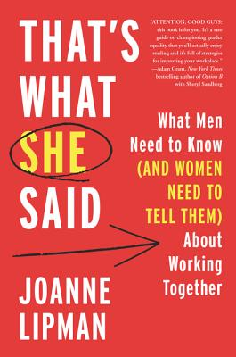 That's What She Said: What Men Need to Know about Working with Women