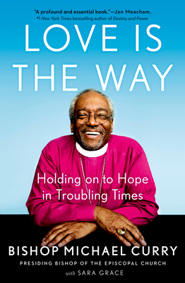 Love Is the Way: Holding Onto Hope in Troubling Times
