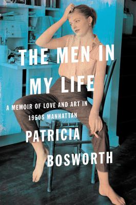 The Men in My Life: A Memoir of Love and Art in 1950s Manhattan
