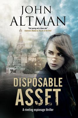 Disposable Asset: An Espionage Thriller