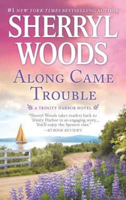 Along Came Trouble: A Romance Novel