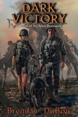 Dark Victory: A Novel of the Alien Resistance