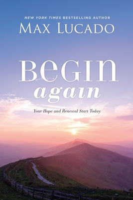 Begin Again: A Journey of Restoration and Renewal Awaits You