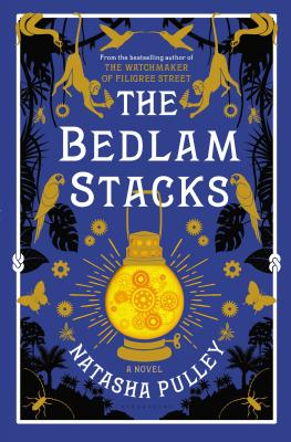 The Bedlam Stacks: The Astonishing Historical Fantasy from the International Bestselling Author of the Watchmaker of Filigree Street