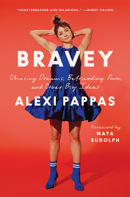 Bravey: Essays on Chasing a Big Life