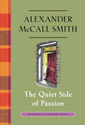 The Quiet Side of Passion: An Isabel Dalhousie Novel