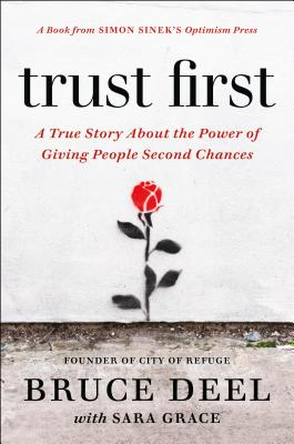Trust First: A True Story of Risk, Faith, and Transformation