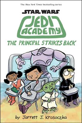 The Principal Strikes Back: Star Wars: Jedi Academy #6