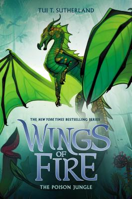 The Poison Jungle: Wings of Fire, Book 13