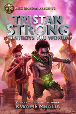 Tristan Strong Destroys the World: Tristan Strong Novel, Book 2