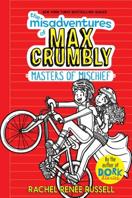 Masters of Mischief: The Misadventures of Max Crumbly 3