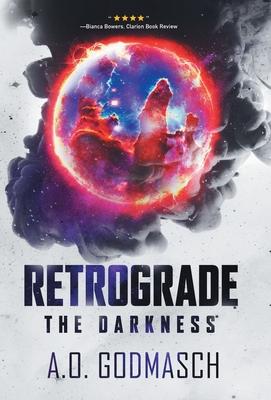 Retrograde: The Darkness