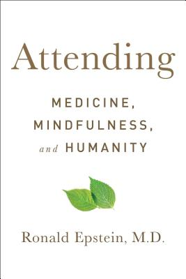 Attending: Medicine, Mindfulness, and Humanity