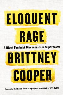 Eloquent Rage: One Black Feminist's Refusal to Bow Down