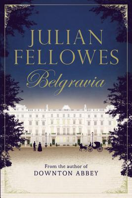 Julian Fellowes's Belgravia