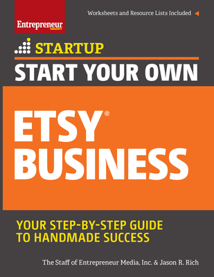 Start Your Own Etsy Business: Handmade Goods, Crafts, Jewelry, and More