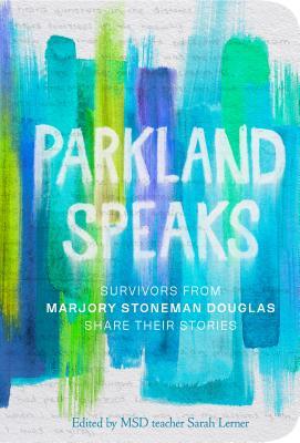 Parkland Speaks: Voices Beyond the Headline