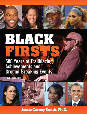 Black Firsts: 4,500 Trailblazing Achievements and Ground-Breaking Events