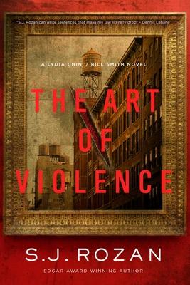 The Art of Violence: A Lydia Chin/Bill Smith Novel