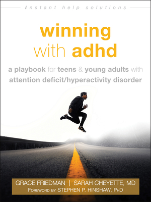 Winning with ADHD: Teen-To-Teen Skills for Thriving with Attention Deficit Hyperactivity Disorder