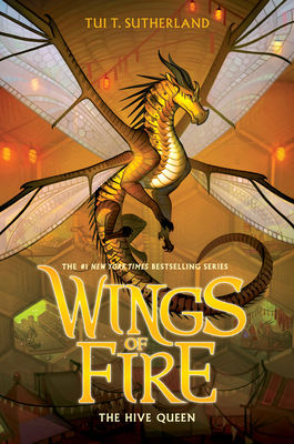 The Hive Queen: Wings of Fire, Book 12