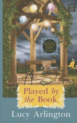 Played by the Book: A Novel Idea Mystery